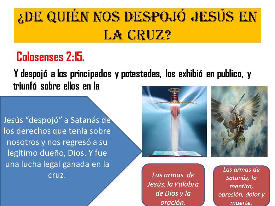 ¿De quién nos despojó Jesús en la cruz