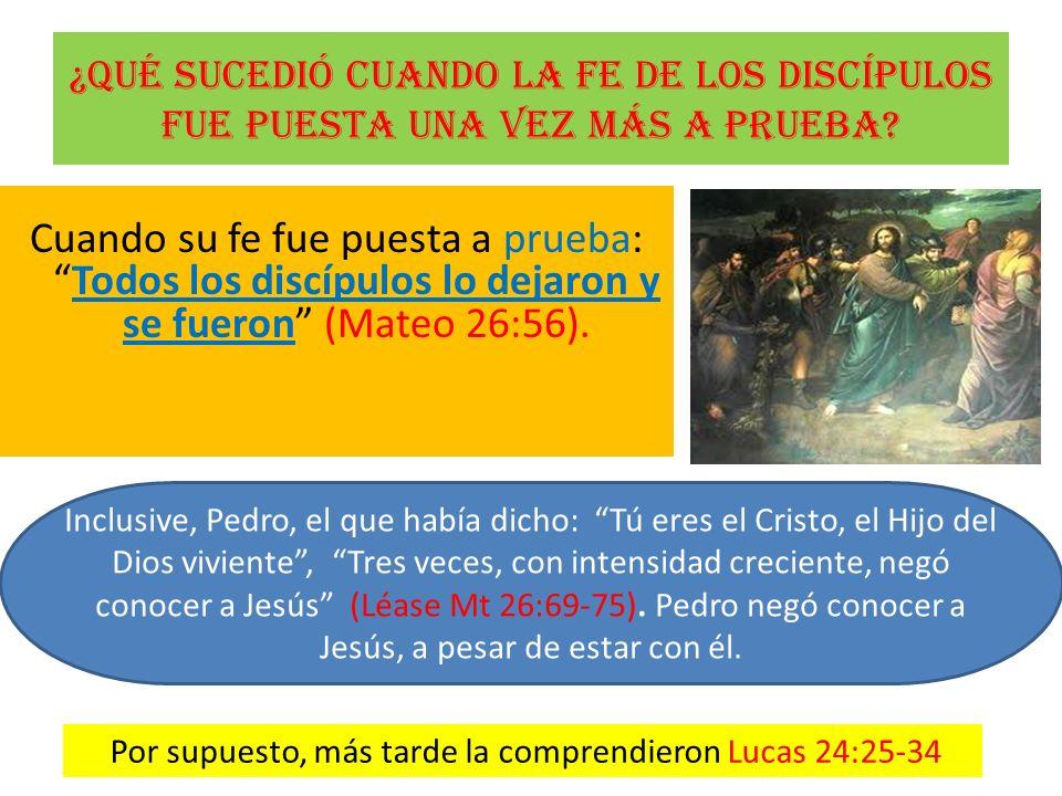 Por supuesto, más tarde la comprendieron Lucas 24:25-34