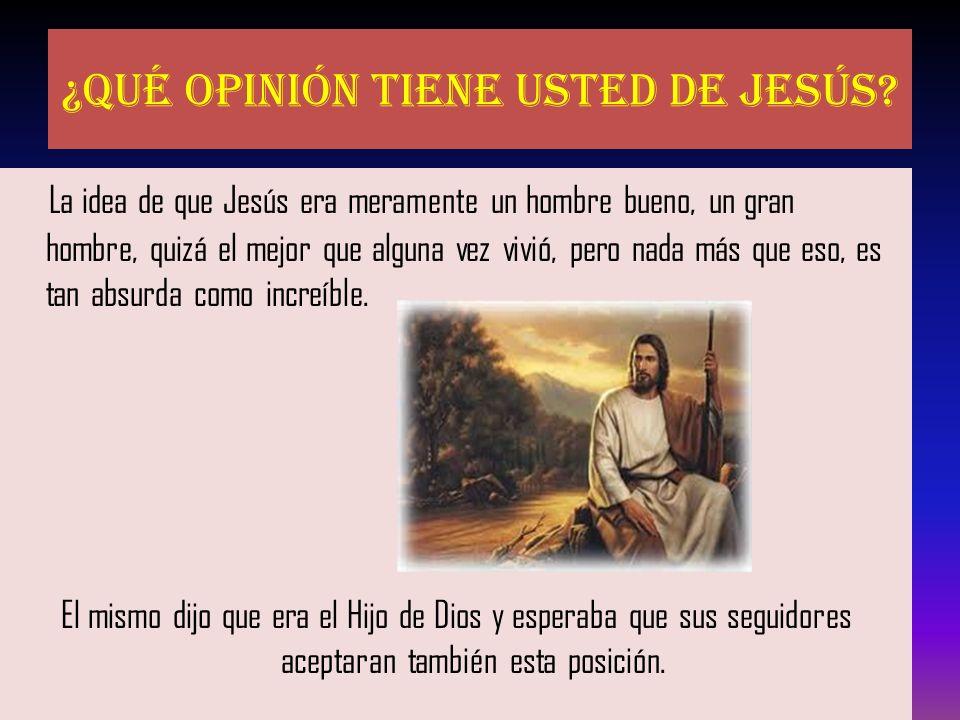 ¿Qué opinión tiene usted de Jesús