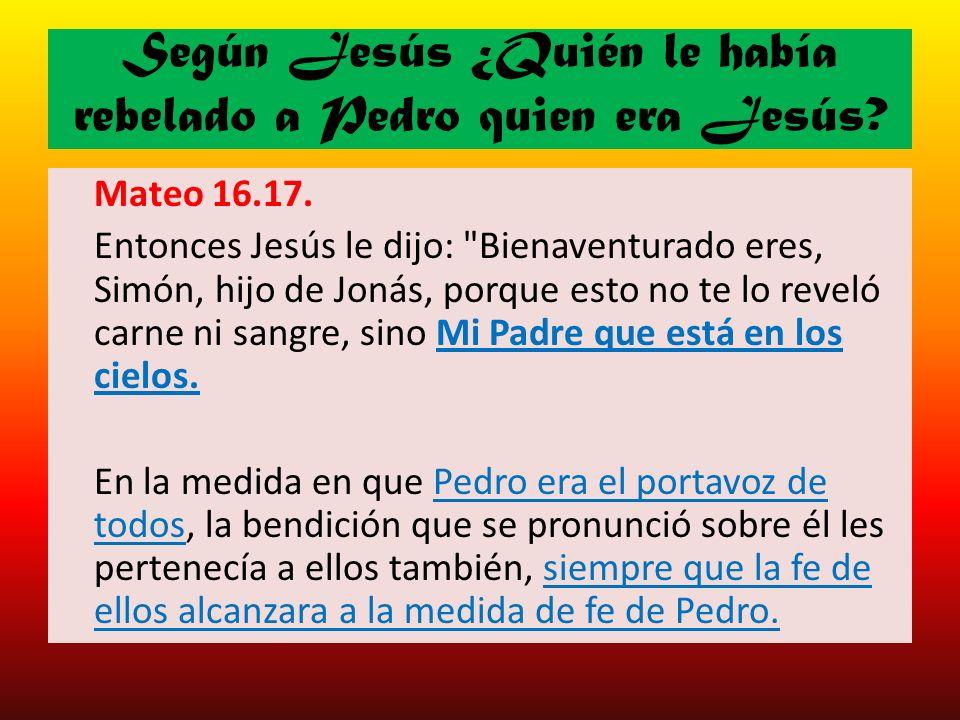 Según Jesús ¿Quién le había rebelado a Pedro quien era Jesús
