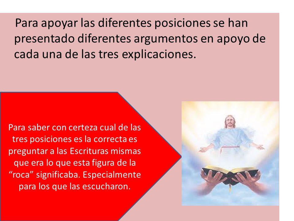 Para apoyar las diferentes posiciones se han presentado diferentes argumentos en apoyo de cada una de las tres explicaciones.
