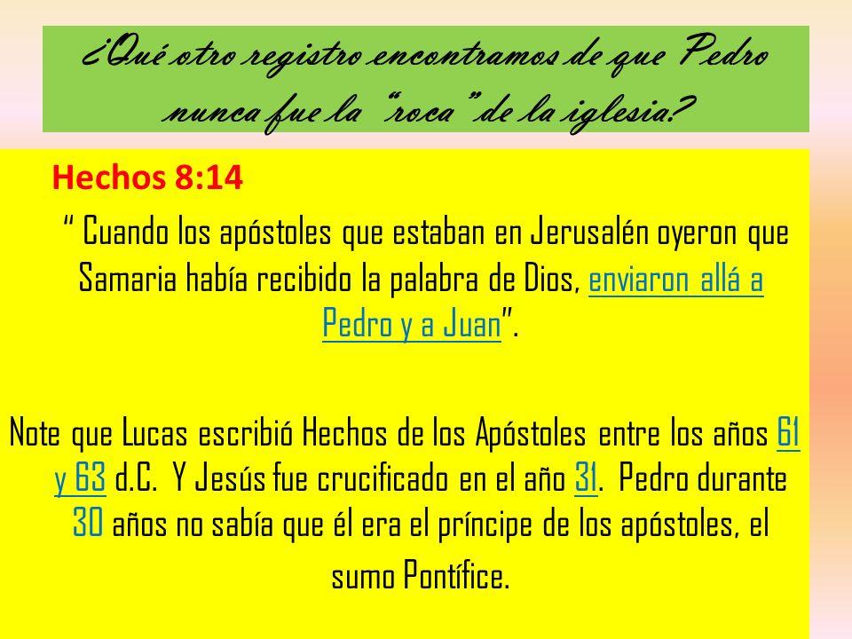 ¿Qué otro registro encontramos de que Pedro nunca fue la roca de la iglesia