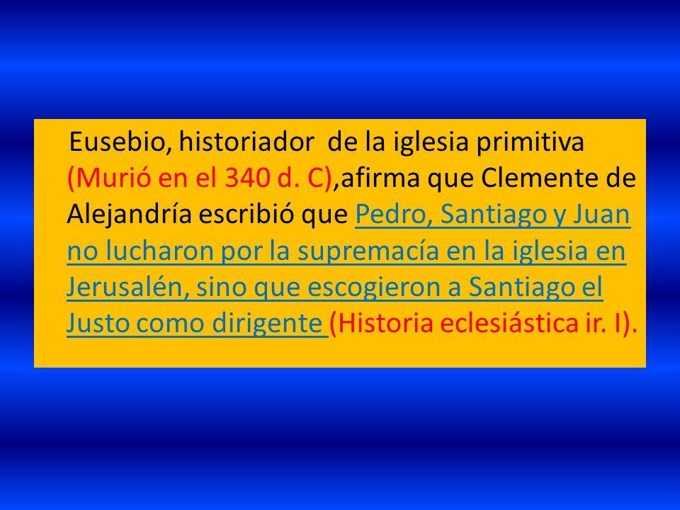 Eusebio, historiador de la iglesia primitiva (Murió en el 340 d