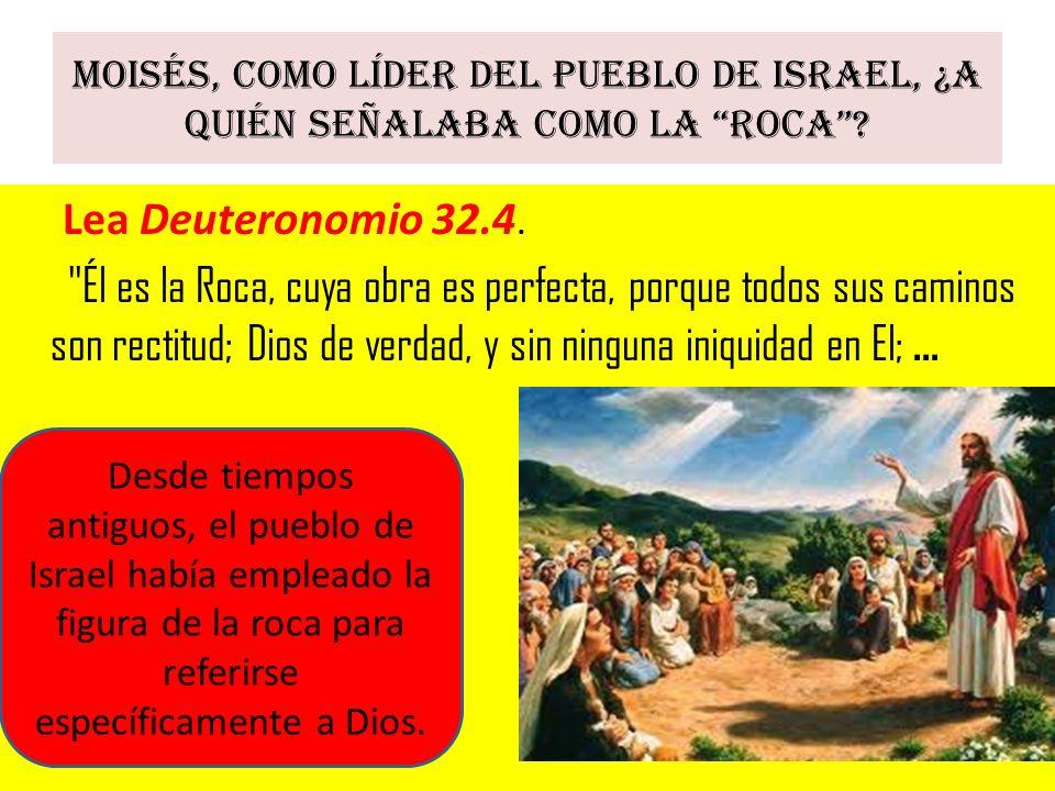 Moisés, como líder del pueblo de Israel, ¿a quién señalaba como la Roca