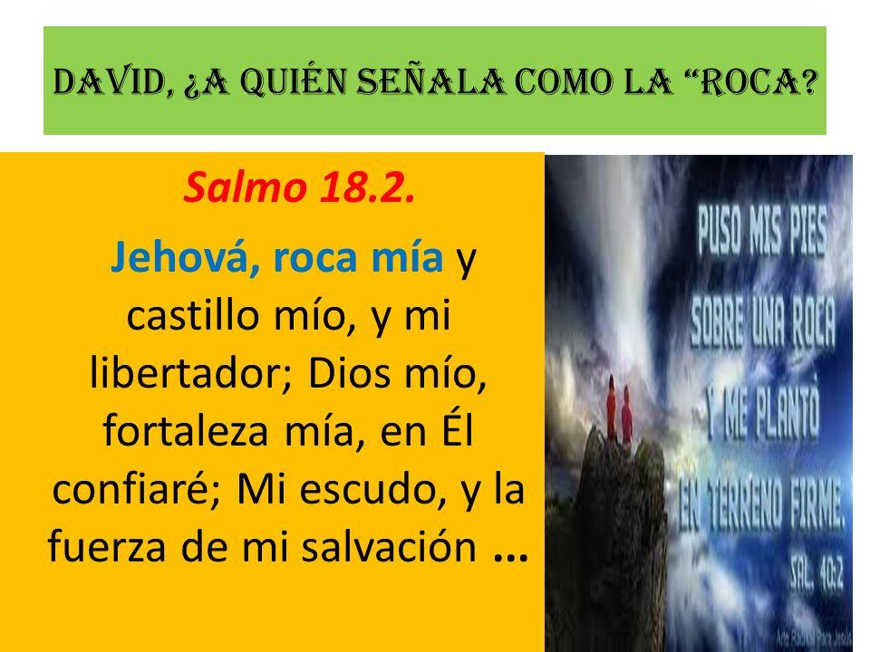 David, ¿a quién señala como la Roca