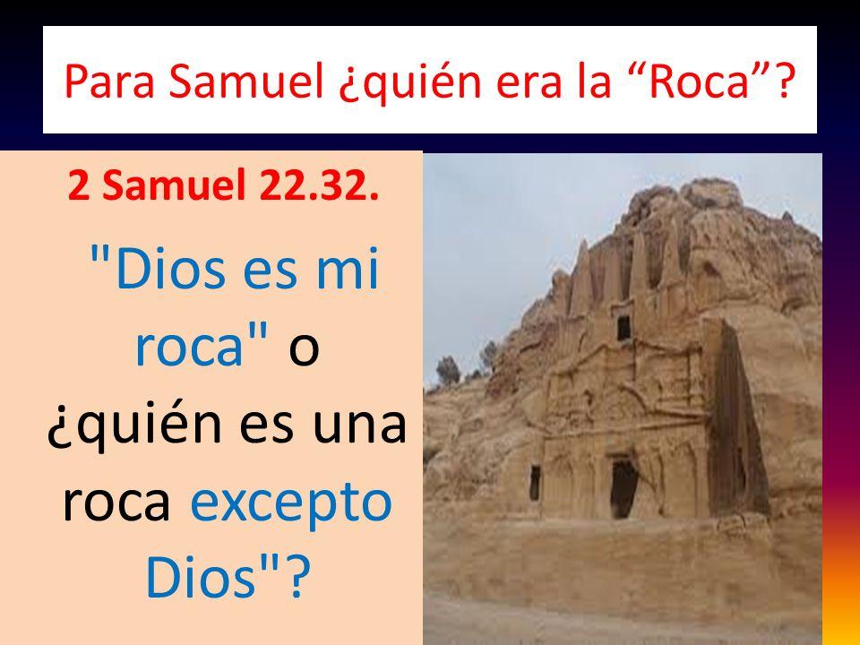 Para Samuel ¿quién era la Roca