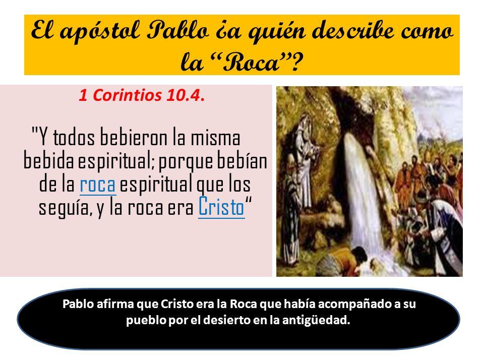 El apóstol Pablo ¿a quién describe como la Roca