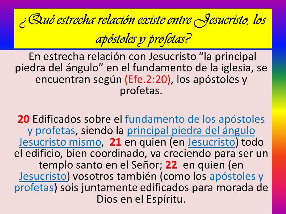 ¿Qué estrecha relación existe entre Jesucristo, los apóstoles y profetas