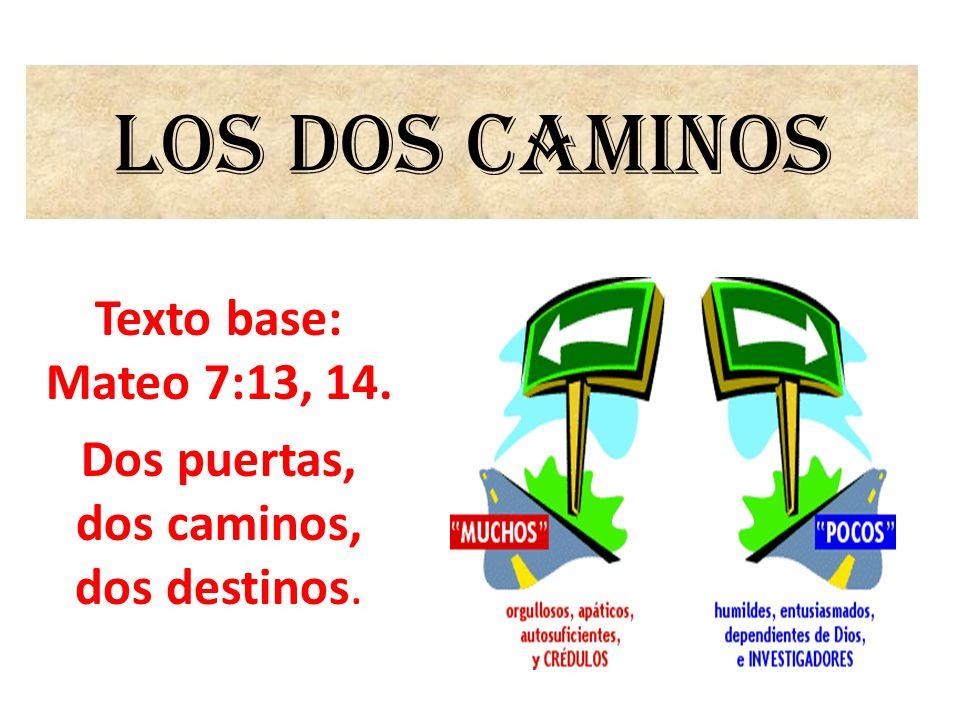 Texto Base Mateo 7 13 14 Dos Puertas Dos Caminos Dos