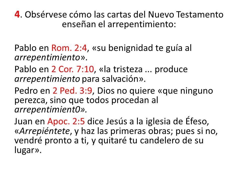 4. Obsérvese cómo las cartas del Nuevo Testamento enseñan el arrepentimiento: