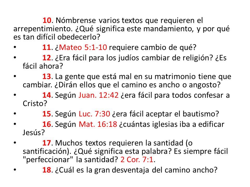 10. Nómbrense varios textos que requieren el arrepentimiento