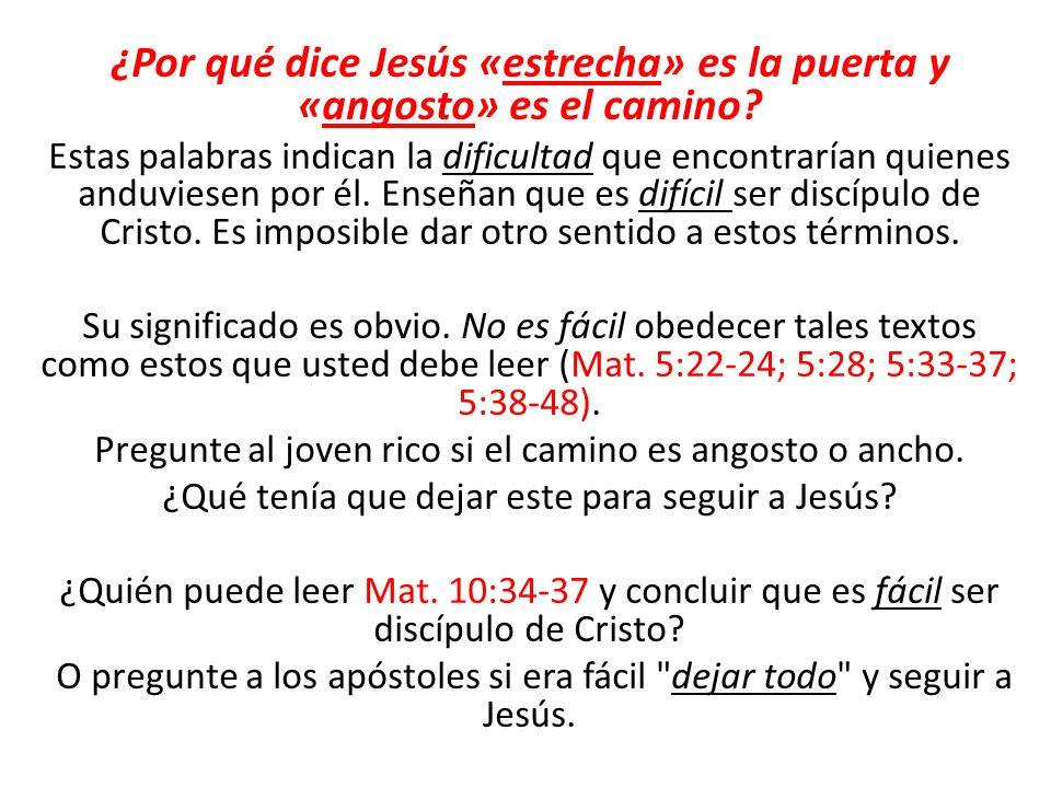 ¿Por qué dice Jesús «estrecha» es la puerta y «angosto» es el camino