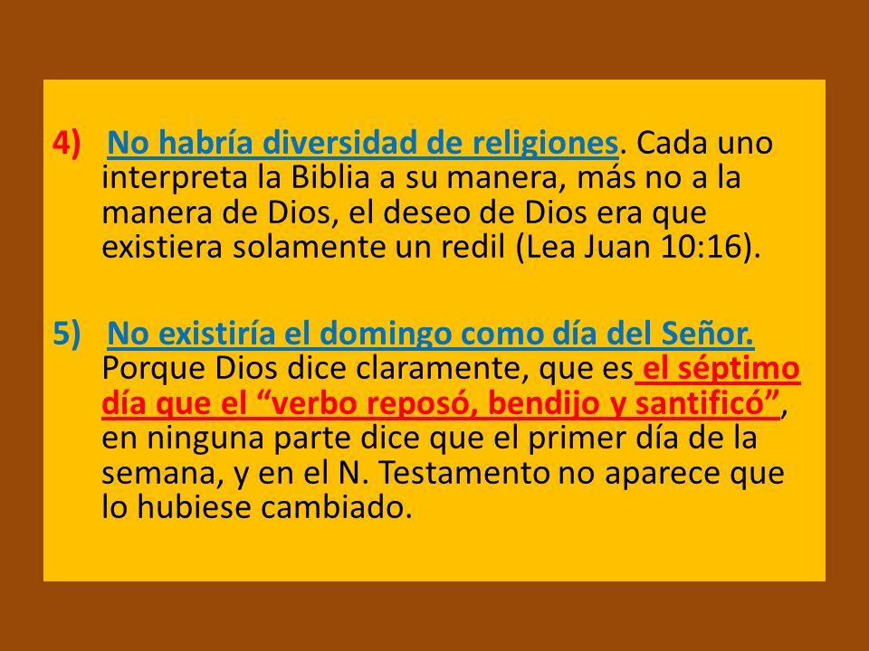 4) No habría diversidad de religiones