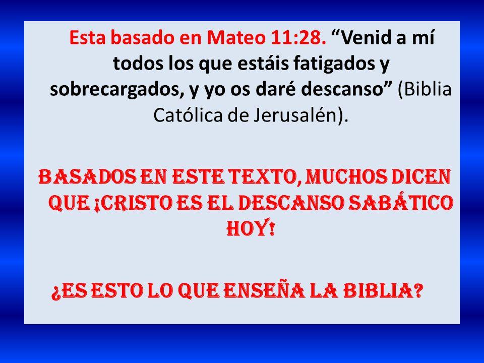 Esta basado en Mateo 11:28. Venid a mí todos los que estáis fatigados y sobrecargados, y yo os daré descanso (Biblia Católica de Jerusalén).