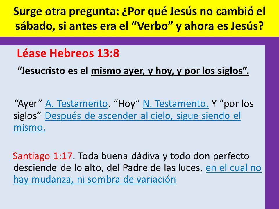 Jesucristo es el mismo ayer, y hoy, y por los siglos .