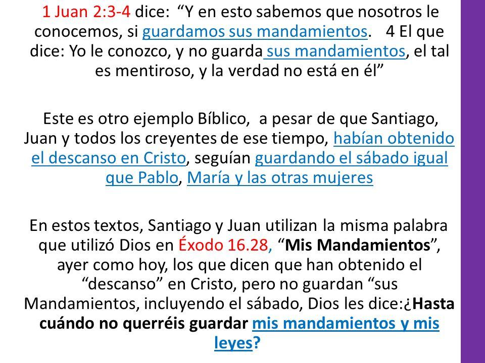 1 Juan 2:3-4 dice: Y en esto sabemos que nosotros le conocemos, si guardamos sus mandamientos. 4 El que dice: Yo le conozco, y no guarda sus mandamientos, el tal es mentiroso, y la verdad no está en él