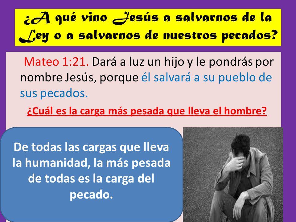 ¿A qué vino Jesús a salvarnos de la Ley o a salvarnos de nuestros pecados