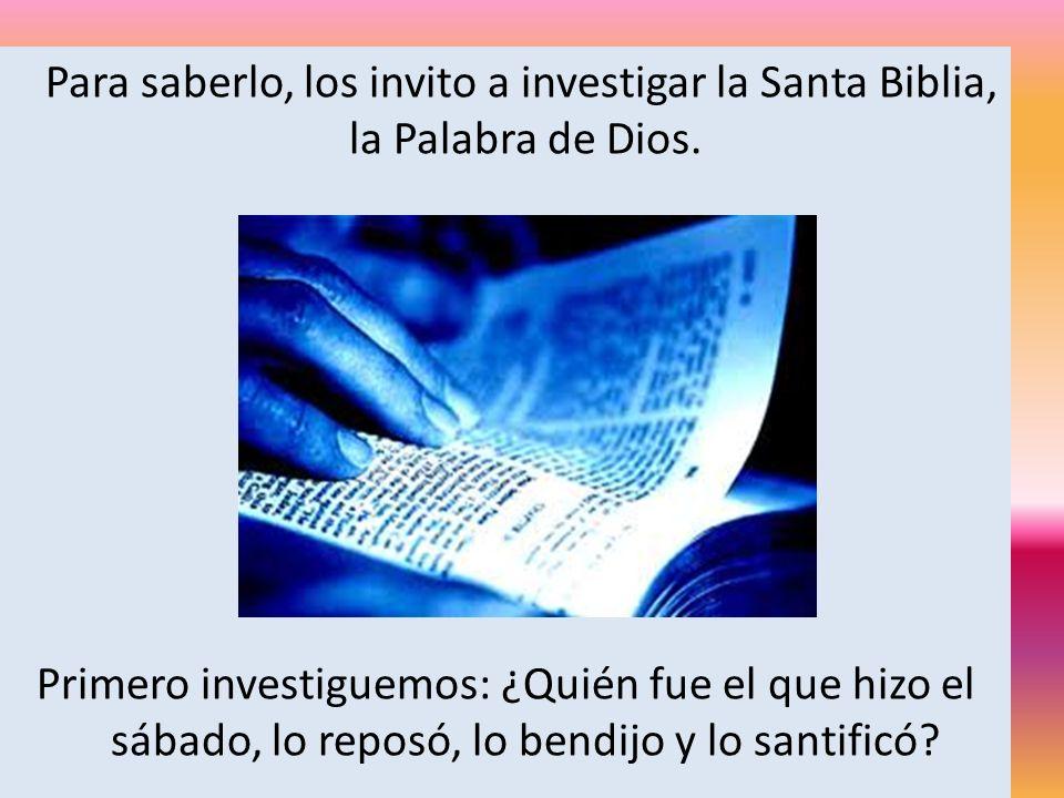 Para saberlo, los invito a investigar la Santa Biblia, la Palabra de Dios.