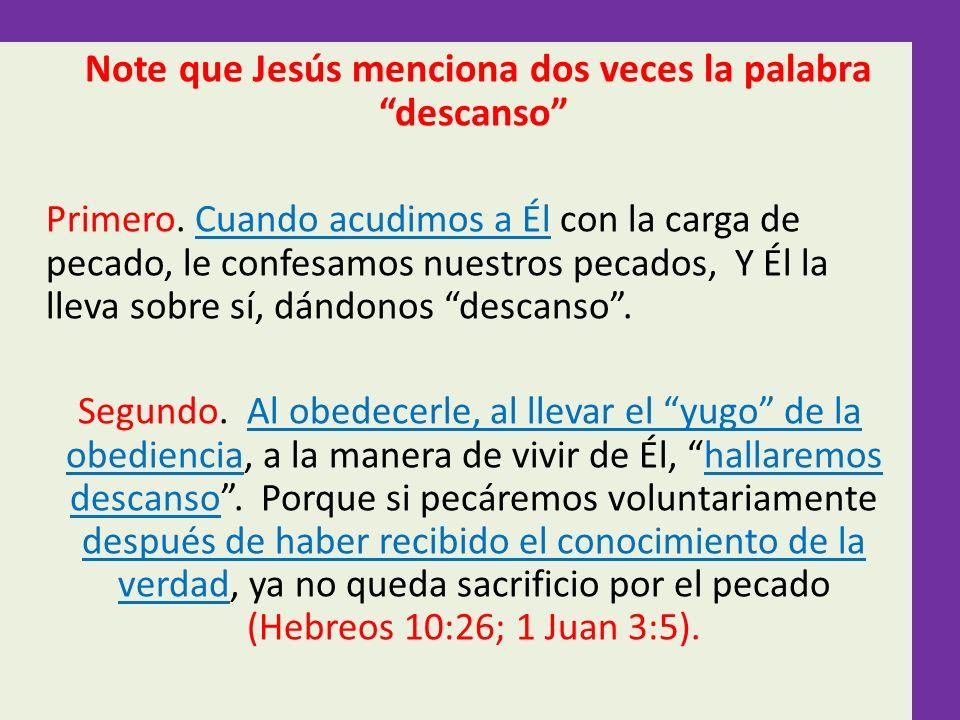 Note que Jesús menciona dos veces la palabra descanso