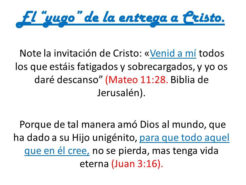 El yugo de la entrega a Cristo.