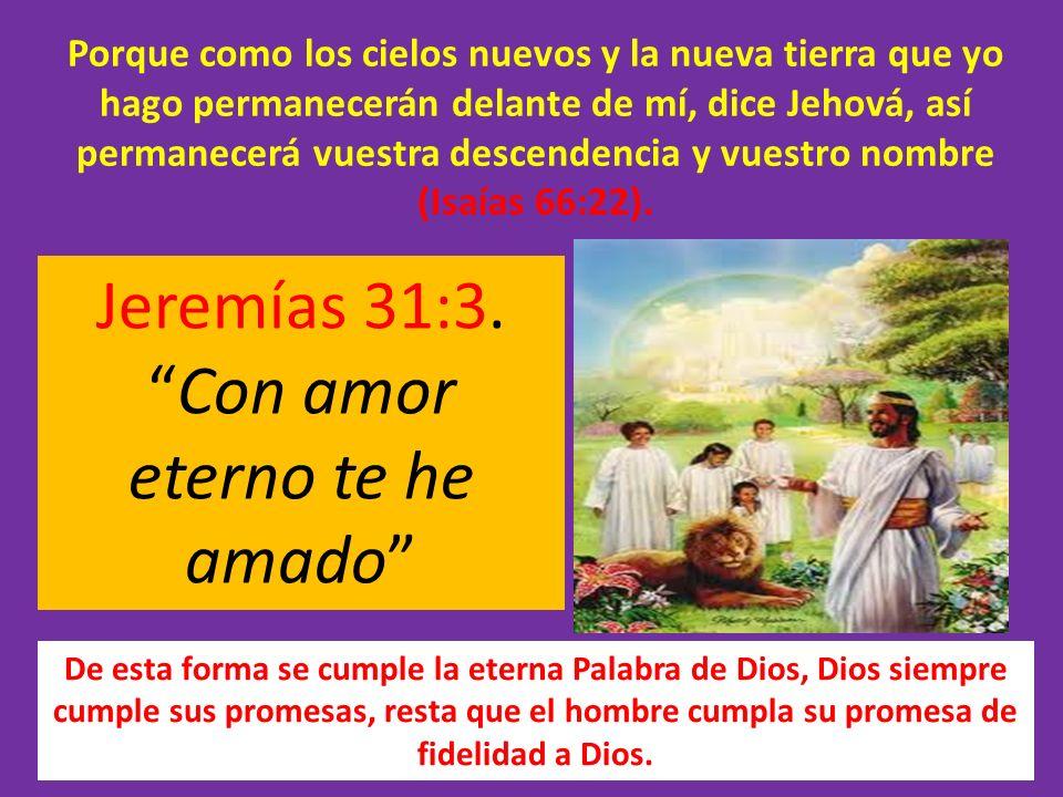 Jeremías 31:3. Con amor eterno te he amado