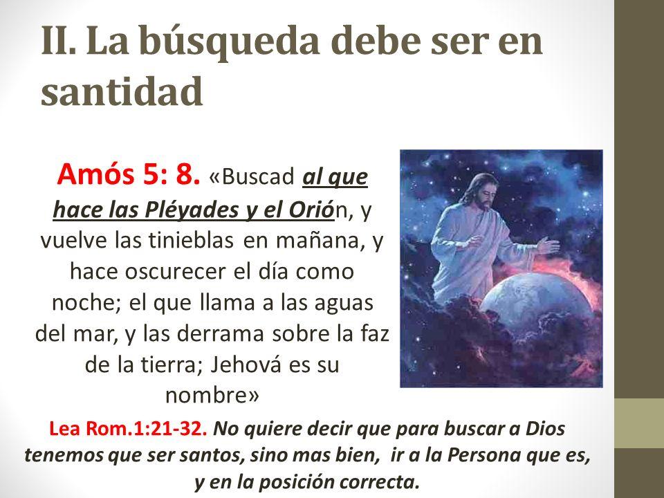 II. La búsqueda debe ser en santidad
