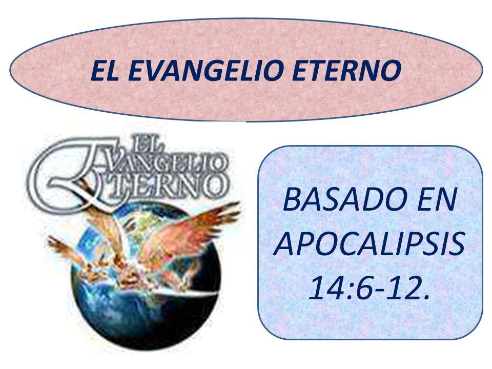 BASADO EN APOCALIPSIS 14:6-12.