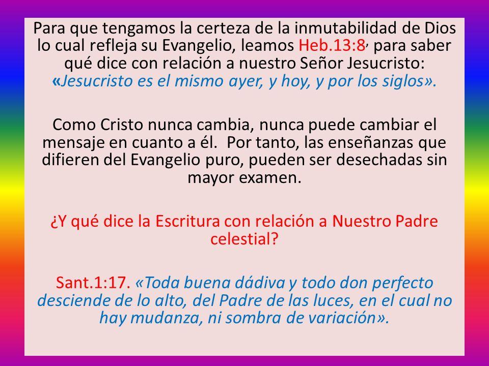 ¿Y qué dice la Escritura con relación a Nuestro Padre celestial