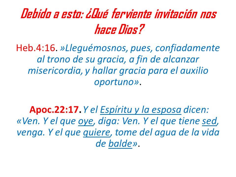 Debido a esto: ¿Qué ferviente invitación nos hace Dios
