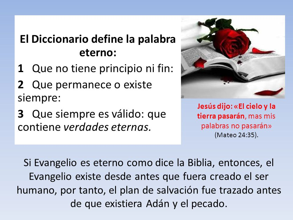 El Diccionario define la palabra eterno: