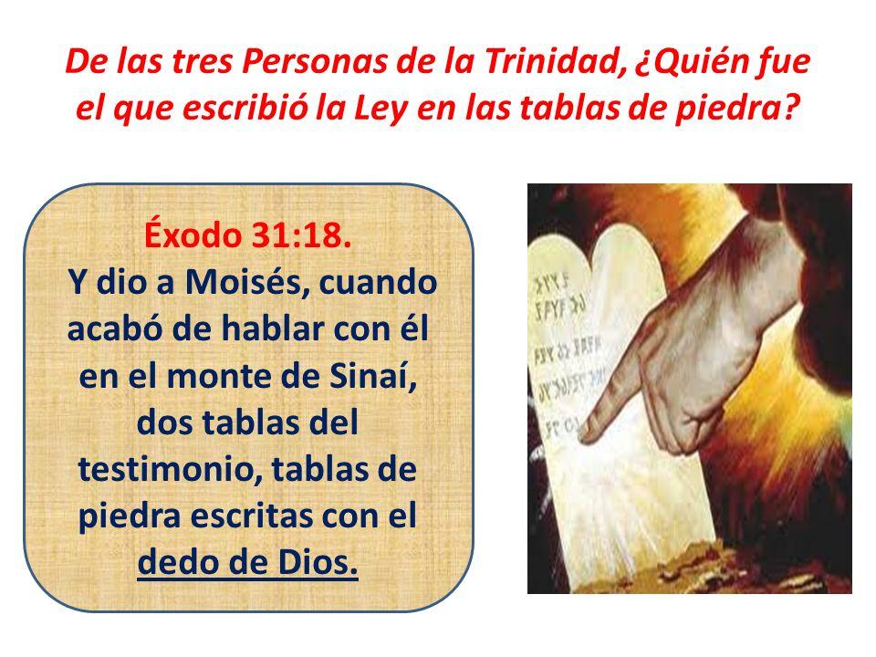 De las tres Personas de la Trinidad, ¿Quién fue el que escribió la Ley en las tablas de piedra
