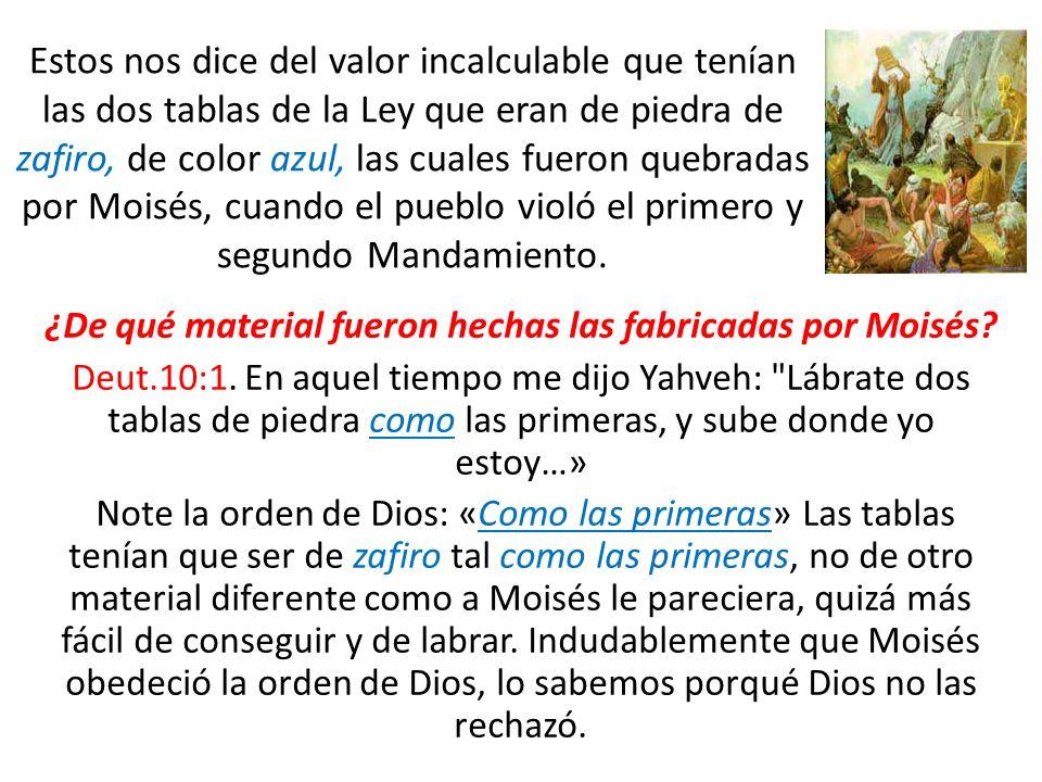 ¿De qué material fueron hechas las fabricadas por Moisés