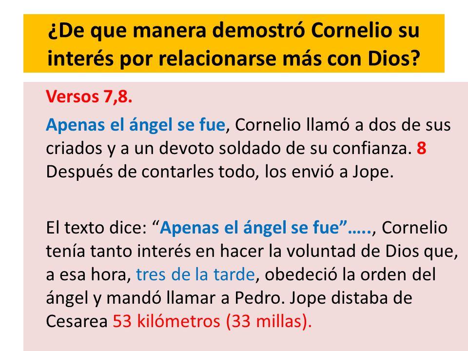 ¿De que manera demostró Cornelio su interés por relacionarse más con Dios