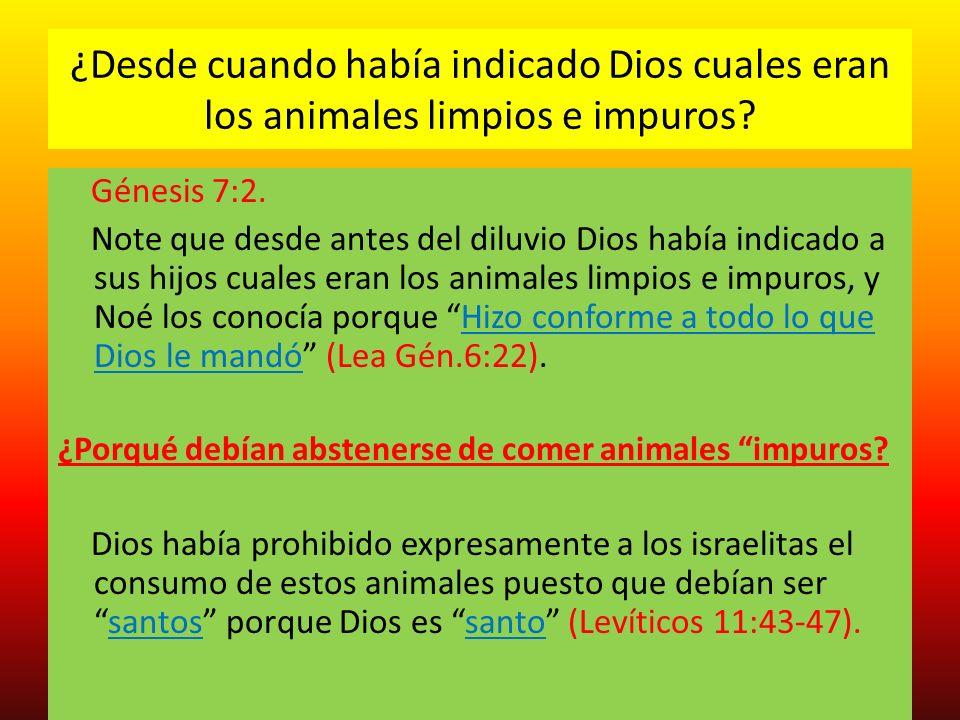 ¿Desde cuando había indicado Dios cuales eran los animales limpios e impuros