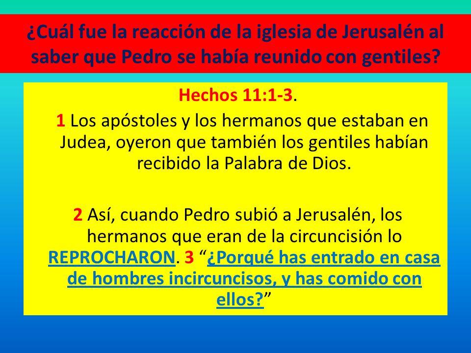¿Cuál fue la reacción de la iglesia de Jerusalén al saber que Pedro se había reunido con gentiles