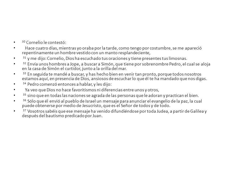 30 Cornelio le contestó: