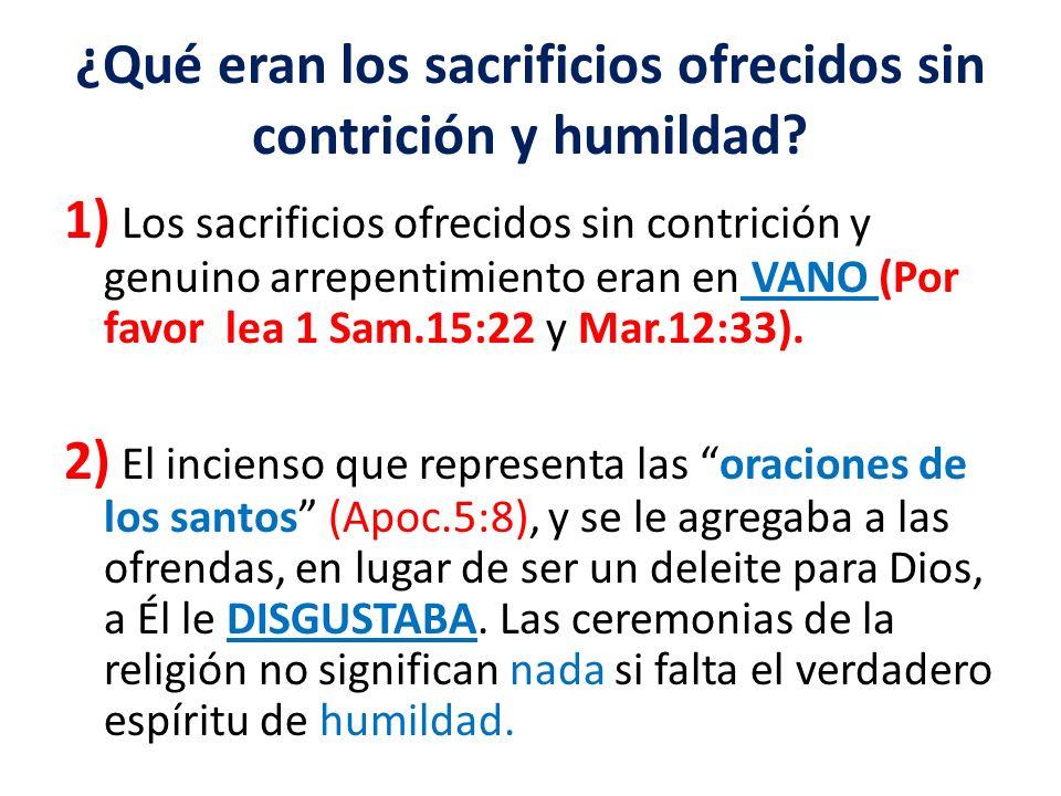 ¿Qué eran los sacrificios ofrecidos sin contrición y humildad