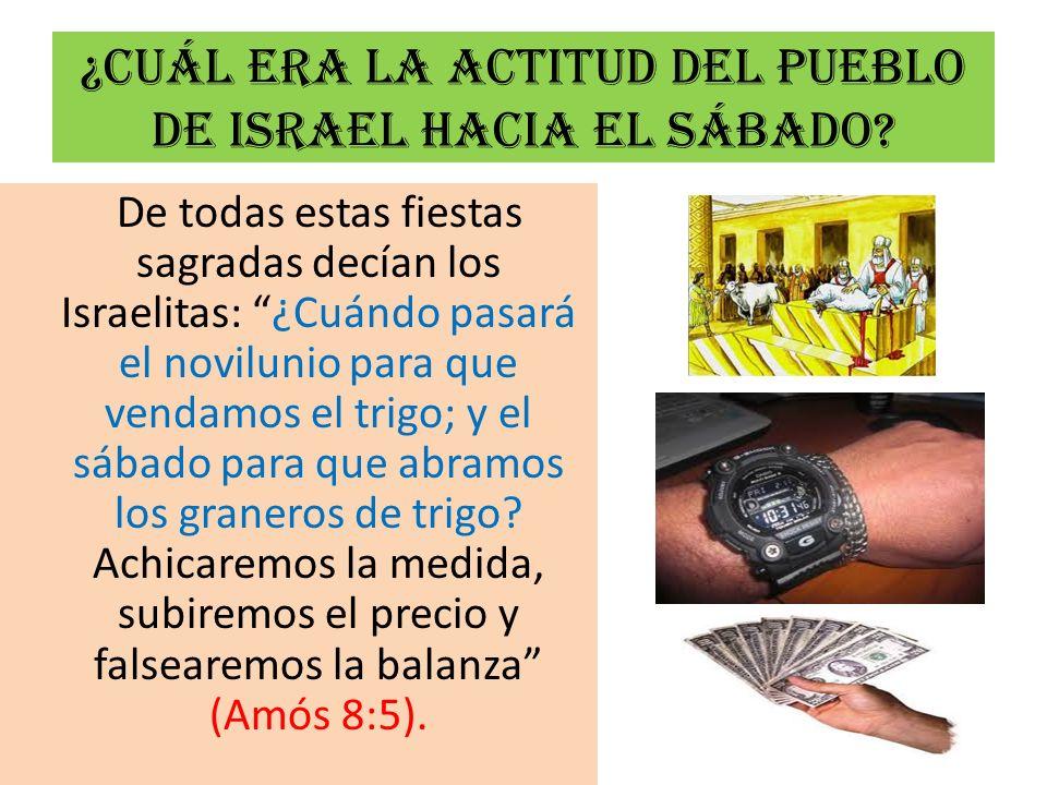 ¿Cuál era la actitud del pueblo de Israel hacia el sábado