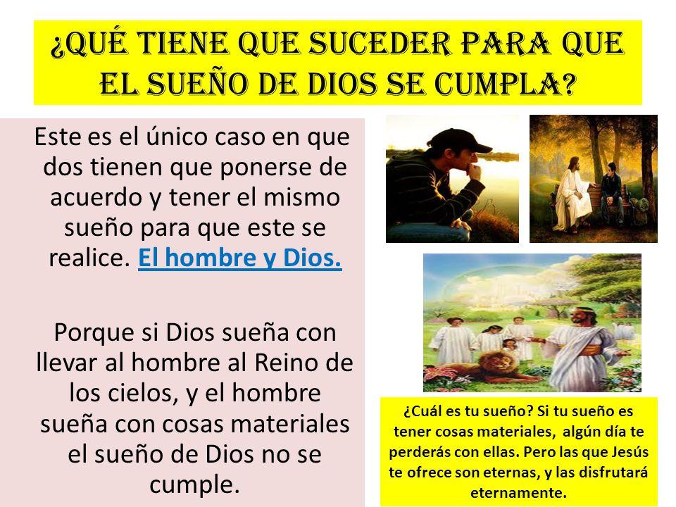 ¿Qué tiene que suceder para que el sueño de Dios se cumpla