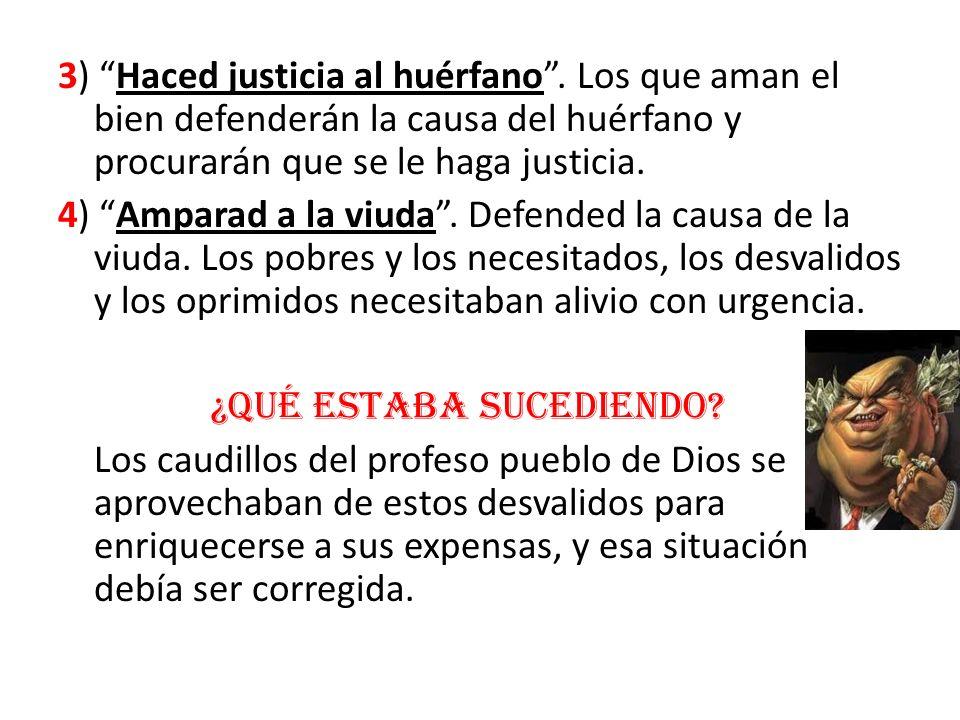 3) Haced justicia al huérfano