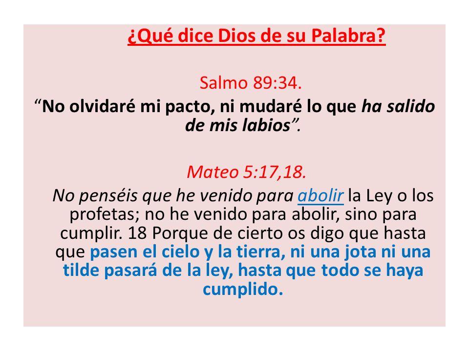 ¿Qué dice Dios de su Palabra Salmo 89:34.
