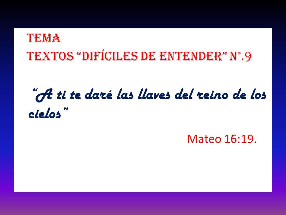 Mateo 16:19. Tema Textos difíciles de entender N°.9
