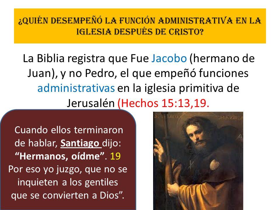 ¿Quién desempeñó la función administrativa en la Iglesia después de Cristo