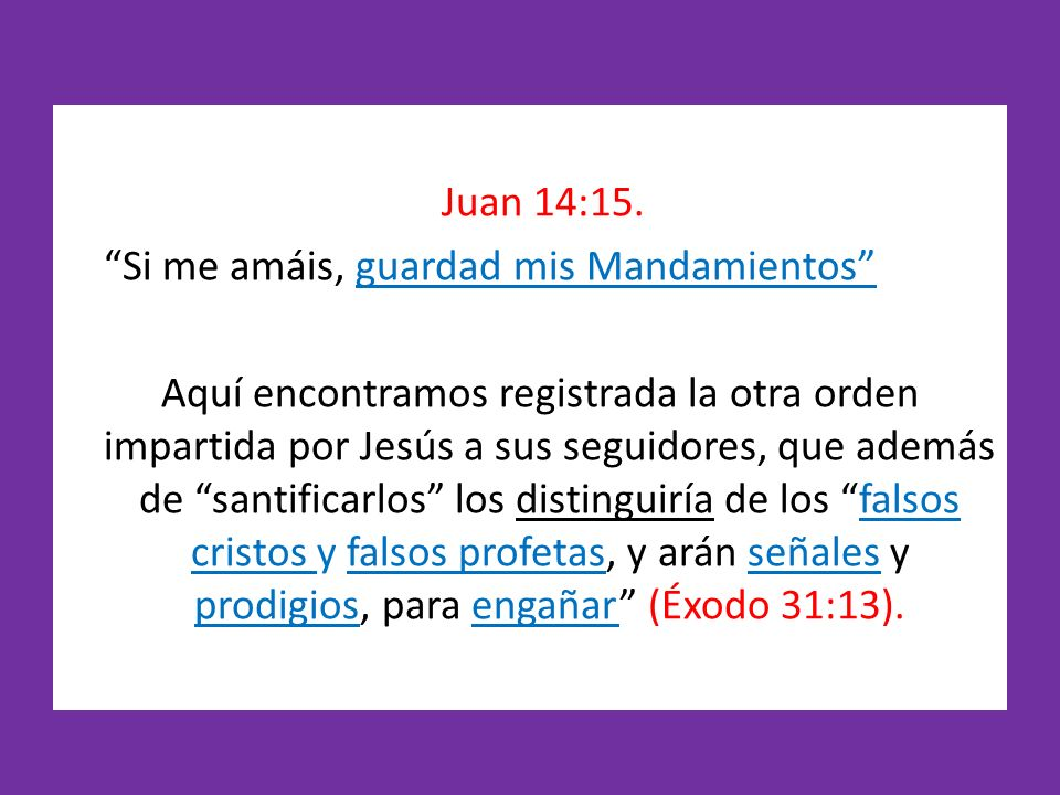 Juan 14:15. Si me amáis, guardad mis Mandamientos