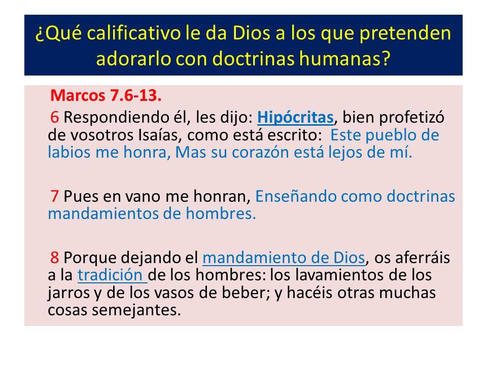 ¿Qué calificativo le da Dios a los que pretenden adorarlo con doctrinas humanas