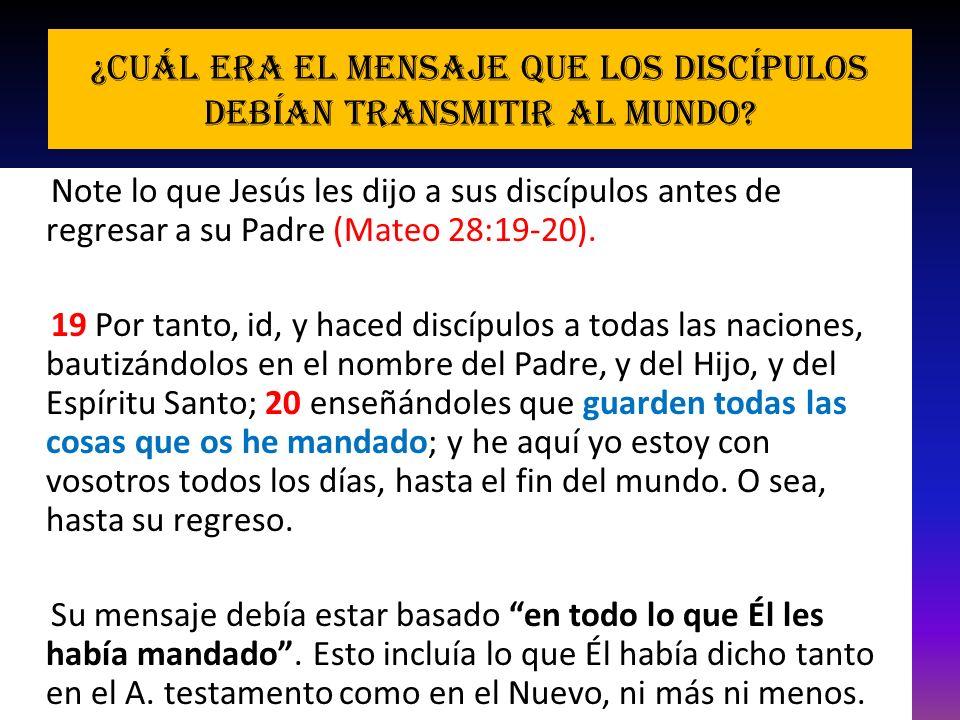 ¿Cuál era el mensaje que los discípulos debían transmitir al mundo