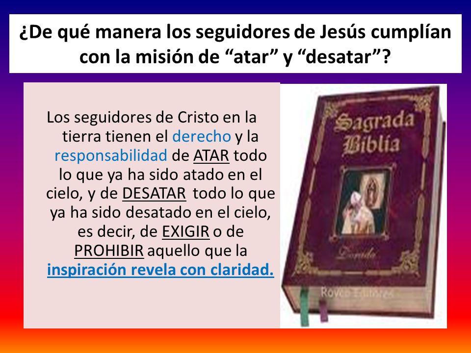 ¿De qué manera los seguidores de Jesús cumplían con la misión de atar y desatar