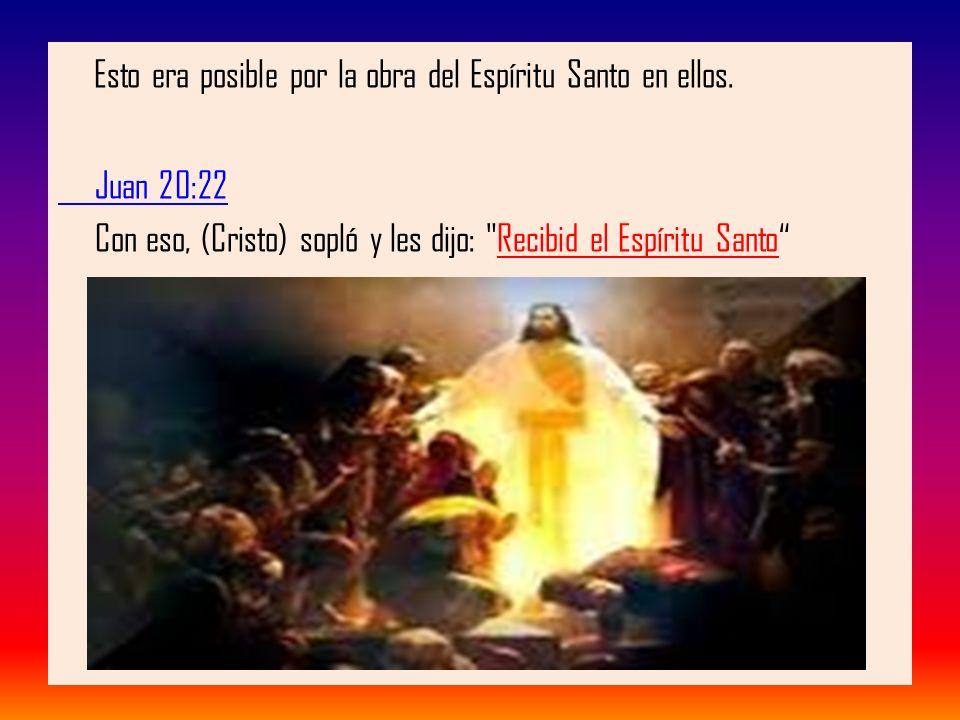 Esto era posible por la obra del Espíritu Santo en ellos.