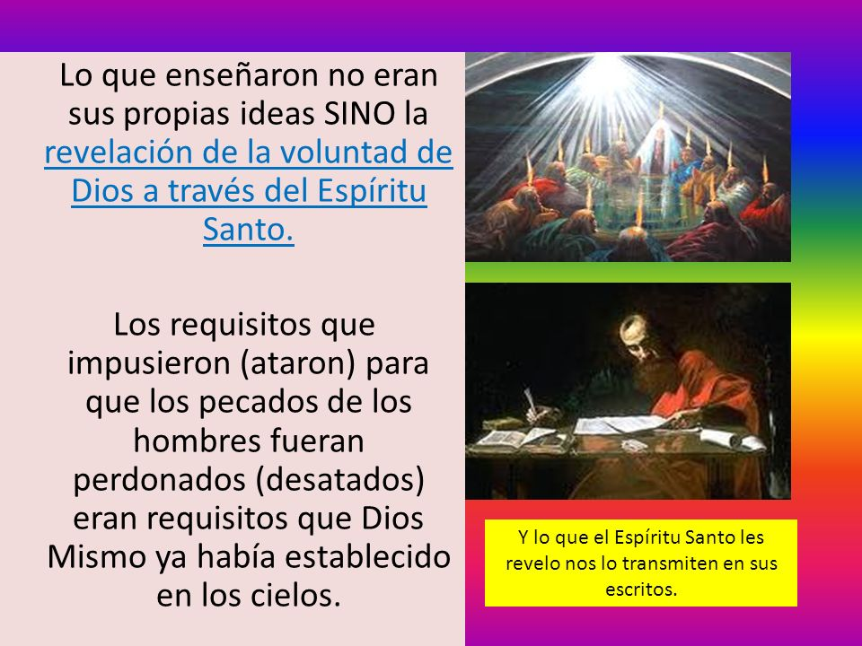 Lo que enseñaron no eran sus propias ideas SINO la revelación de la voluntad de Dios a través del Espíritu Santo.