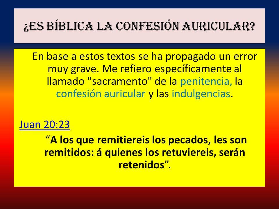 ¿Es Bíblica la confesión auricular
